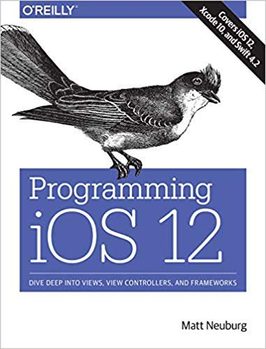 [1492044636] [9781492044635] Programming iOS 12: Dive Deep into Views, View Controllers, and Frameworks 1st Edition-Paperback ()