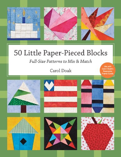 (50 Little Paper- Pieced Blocks: Full-Size Patterns to Mix & Match)