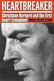 Heartbreaker: Christiaan Barnard and the First Heart Transplant