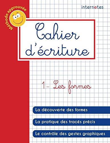 Cahier d'écriture - 1- Les formes (Cahiers d'écriture) (French Edition)