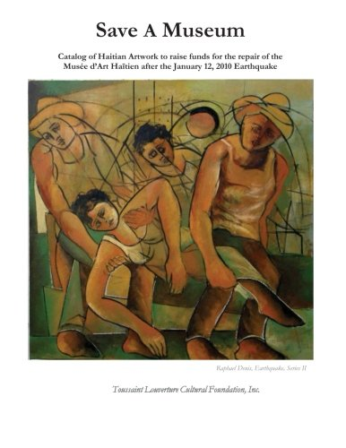 Save A Museum: Catalog of Haitian Artwork to raise funds for the repair of the Musée d'Art Haïtien after the January 12, 2010 Earthquake