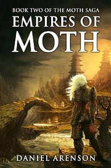 Empires of Moth (The Moth Saga Book 2) by [Arenson, Daniel]