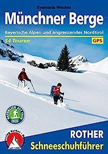 Münchner Berge: Bayerische Alpen und angrenzendes Nordtirol. 54...