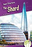 The Shard (Super Structures: Dash! Leveled Readers, Level 3)