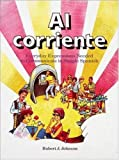 Al Corriente : Everyday Expressions Needed to Communicate in Simple Spanish, Johnson, Robert J., 0844273090