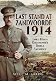 img - for Last Stand At Zandvoorde 1914: Lord Hugh Grosvenor's Noble Sacrifice book / textbook / text book