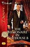 img - for The Billionaire In Penthouse B (Silhouette Desire) book / textbook / text book