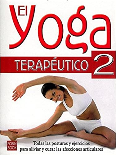 El yoga terapéutico 2: Unknown: 9788479271992: Amazon.com: Books