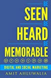 img - for Be Seen, Be Heard, Be Memorable: Digital and Social Marketing Strategy book / textbook / text book
