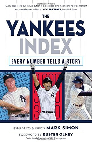 The Yankees Index: Every Number Tells a Story (Numbers Don't Lie) (Yankees By The Numbers)