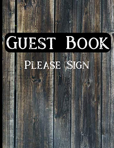 Guest Book Please Sign: Dark Wood Rustic Design Vacation Home Guest Book For Rentals