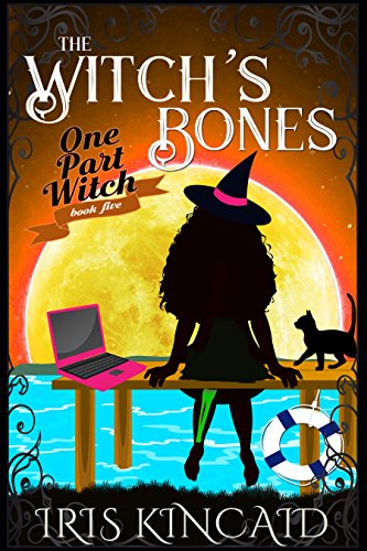 The Witch's Bones: (A Cozy Witch Mystery) (One Part Witch Book 5) by [Kincaid, Iris]