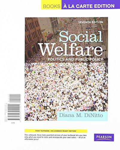 Social Welfare: Politics and Public Policy, Books a la Carte Edition (7th Edition)