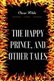 the happy prince and other tales by oscar wilde illustrated