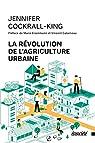 La révolution de l'agriculture urbaine par Cockrall-King