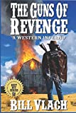 The Guns of Revenge: A Western Inferno: A Western Adventure (The Frank McCord Western Adventure Series)
