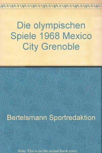 Die olympischen Spiele 1968 Mexico City Grenoble