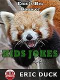 Eric's Big Book of Kids Jokes (Eric's Big Books for Kids 1)