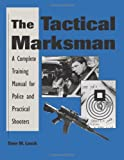 The Tactical Marksman, Dave M. Lauck, 0873648811