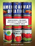 img - for The American Way of Eating (Library Edition) : Undercover at Walmart, Applebee's, Farm Fields and the Dinner Table(CD-Audio) - 2012 Edition book / textbook / text book