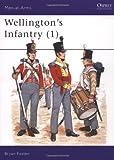 Wellington's Infantry (1), Bryan Fosten, 085045395X