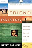 Friend Raising: Building a Missionary Support Team That Lasts