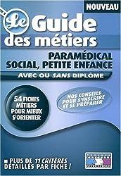 Le guide des métiers paramédical, social, petite enfance
