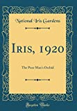 Amazon / Forgotten Books: Iris, 1920 The Poor Man s Orchid Classic Reprint (National Iris Gardens)