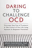 Daring to Challenge OCD: Overcome Your Fear of