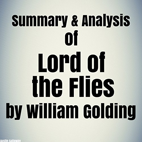Summary & Analysis of Lord of the Flies by William Golding (Lord Of The Flies By William Golding Audio)