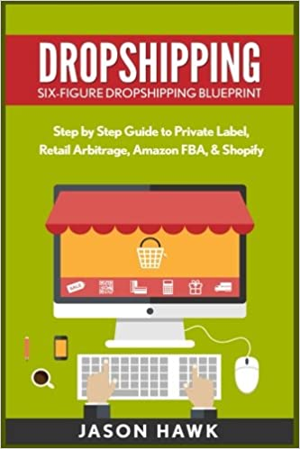Dropshipping: Six-Figure Dropshipping Blueprint: Step by Step Guide