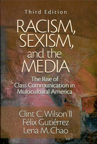 Racism, Sexism, and the Media: The Rise of Class...