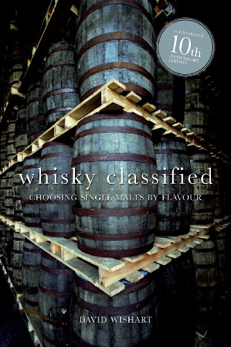 Whisky Classified: Choosing Single Malts by Flavour by David Wishart