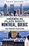 #4: Montreal, Quebec Travel Guide 2018: Hidden in Plain Sight