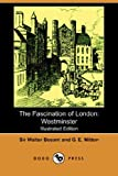 The Fascination of London, Walter Besant and G. E. Mitton, 1406552860