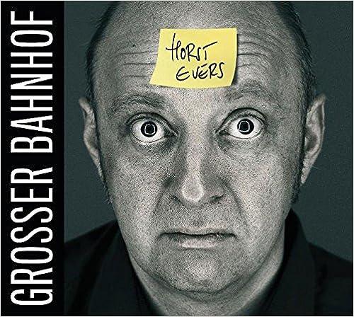Großer Bahnhof: WortArt [Audiobook] [Audio CD] Horst Evers (Autor, Sprecher)