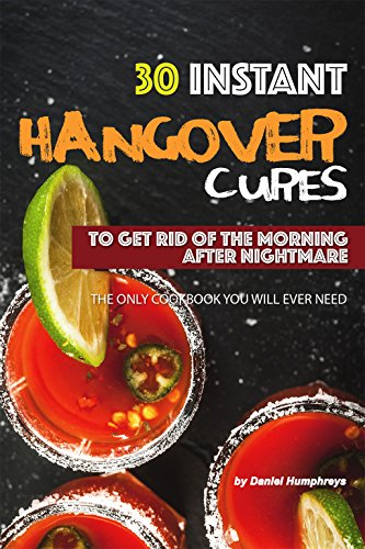 30 Instant Hangover Cures: To Get Rid of The Morning After Nightmare - The...
