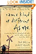#4: Same Kind of Different As Me: A Modern-Day Slave, an International Art Dealer, and the Unlikely Woman Who Bound Them Together