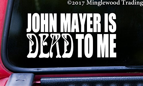 JOHN MAYER IS DEAD TO ME 5
