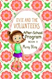 Evie and the Volunteers: After-School Program, Book 3 (Volume 3)