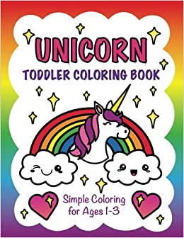 Unicorn Toddler Coloring Book: Simple Coloring for Ages 1-3