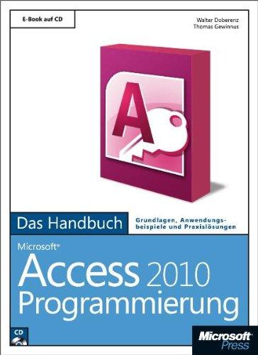 Microsoft Access 2010 Programmierung - Das Handbuch Gebundenes Buch – 1. März 2011 Walter Doberenz Thomas Gewinnus 3866454597 978-3-86645-459-0