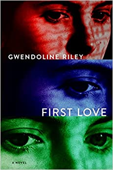 Image result for First Love by Gwendoline Riley fiction
