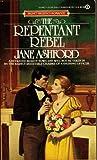 The Repentant Rebel, Jane Ashford, 0451131959