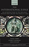 img - for The International Judge: An Introduction to the Men and Women Who Decide the World's Cases (International Courts and Tribunals Series) book / textbook / text book