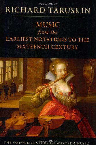Music from the Earliest Notations to the Sixteenth Century: The Oxford History of Western Music