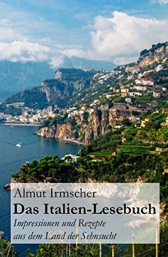 Das Italien-Lesebuch  Impressionen aus dem Land der Sehnsucht  Amazon.de   Almut Irmscher  Bücher 9deb0cbce4