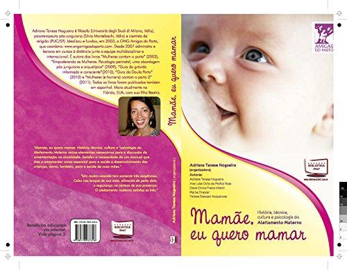 Mamãe, Eu Quero Mamar. : História, técnica, cultura e psicologia do aleitamento materno. (Amigas do Parto)