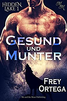 Gesund und munter (Hidden Lake 1) (German Edition) by [Ortega, Frey]