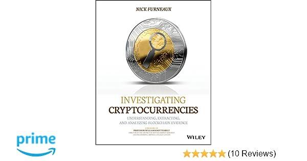 Investigating Cryptocurrencies: Understanding, Extracting